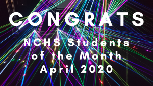 congratulations nchs students of the month april 2020